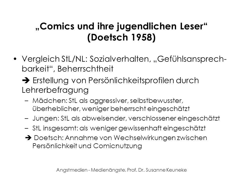 Angstmedien - Medienängste, Prof. Dr. Susanne Keuneke Comics und ihre jugendlichen Leser (Doetsch 1958) Vergleich StL/NL: Sozialverhalten, Gefühlsansp