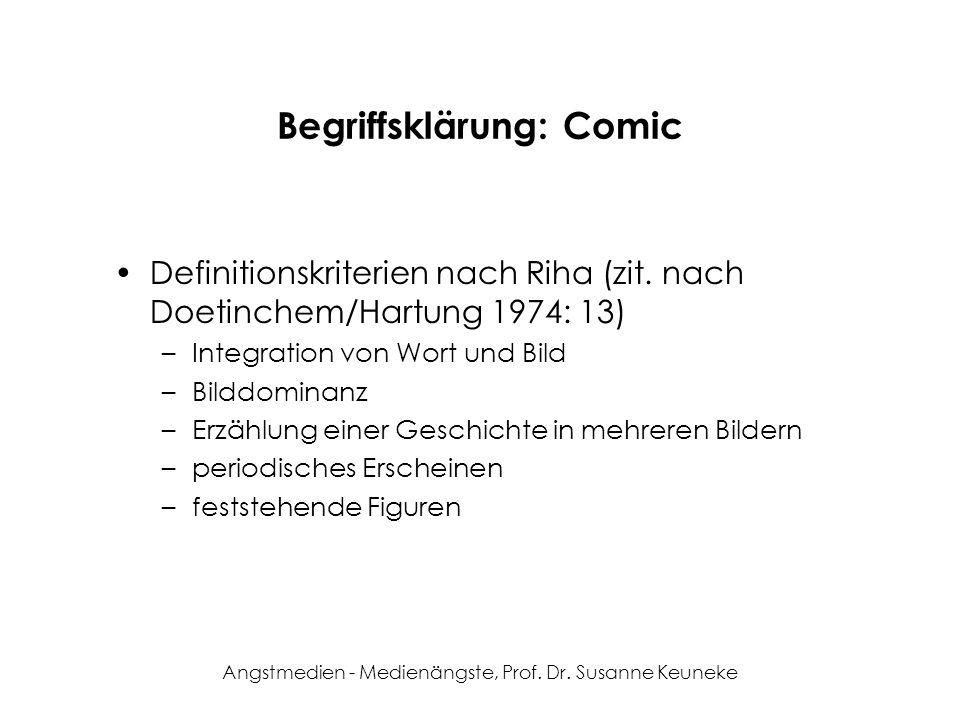 Angstmedien - Medienängste, Prof. Dr. Susanne Keuneke Begriffsklärung: Comic Definitionskriterien nach Riha (zit. nach Doetinchem/Hartung 1974: 13) –I