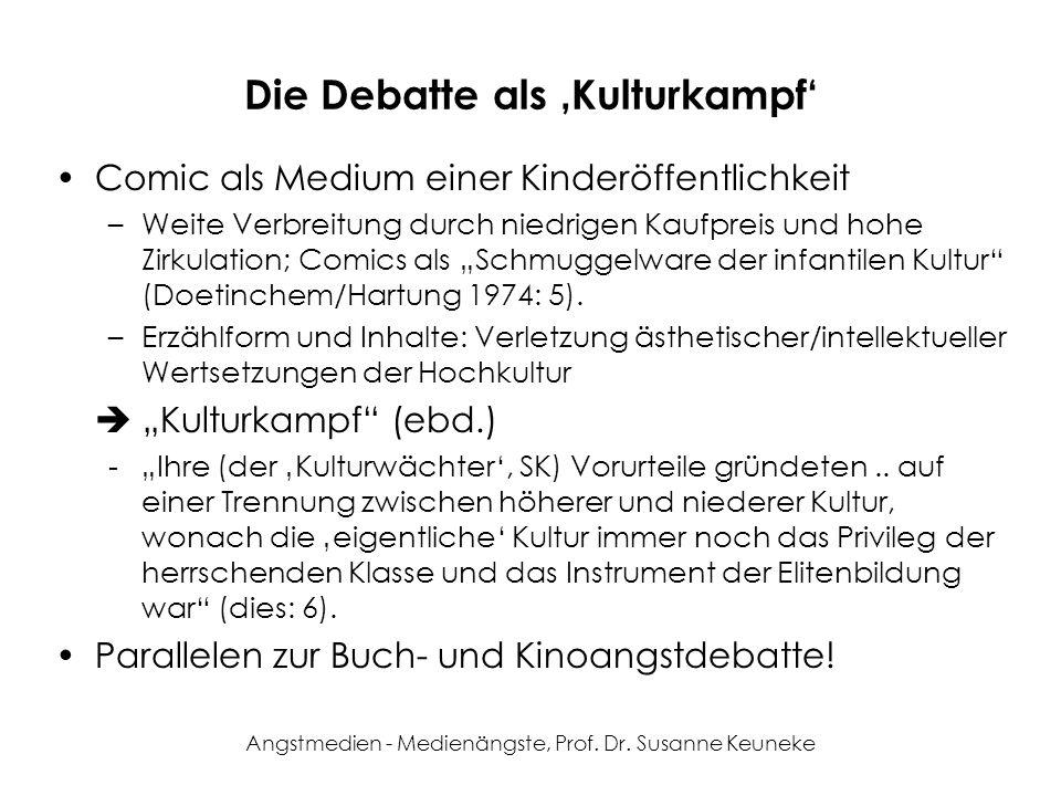 Angstmedien - Medienängste, Prof. Dr. Susanne Keuneke Die Debatte als Kulturkampf Comic als Medium einer Kinderöffentlichkeit –Weite Verbreitung durch
