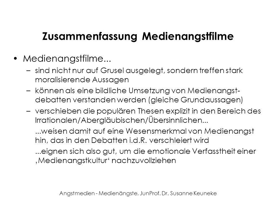 Angstmedien - Medienängste, JunProf. Dr. Susanne Keuneke Zusammenfassung Medienangstfilme Medienangstfilme... –sind nicht nur auf Grusel ausgelegt, so
