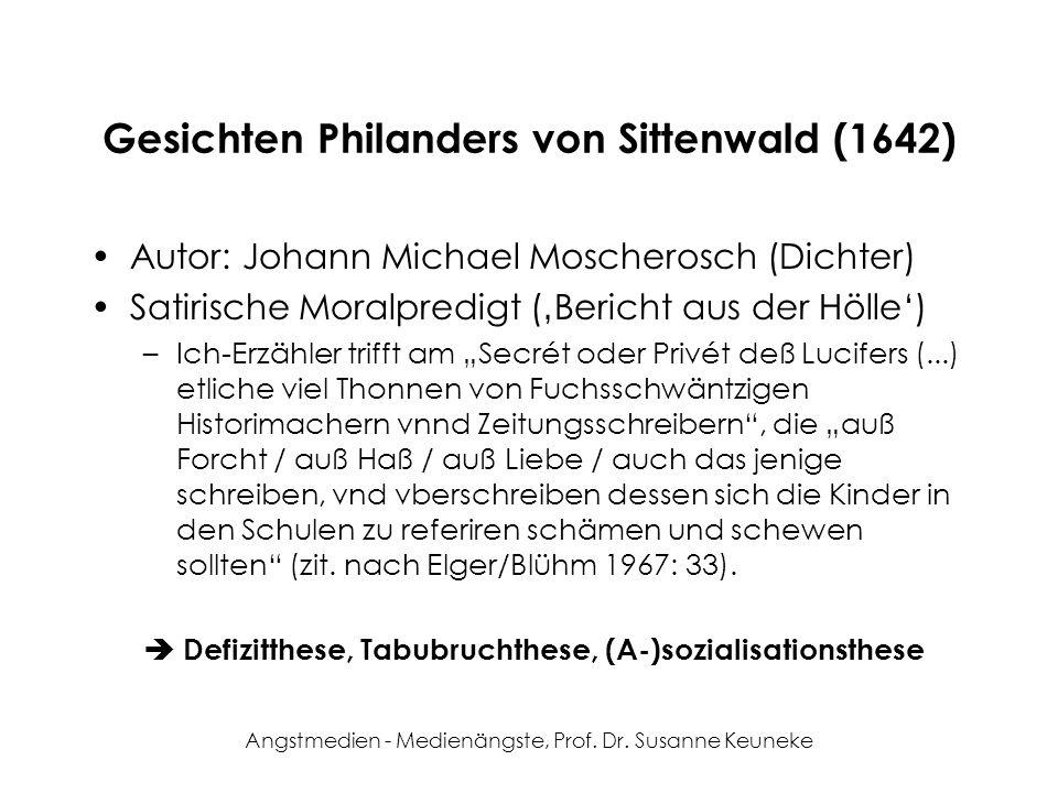 Angstmedien - Medienängste, Prof. Dr. Susanne Keuneke Gesichten Philanders von Sittenwald (1642) Autor: Johann Michael Moscherosch (Dichter) Satirisch