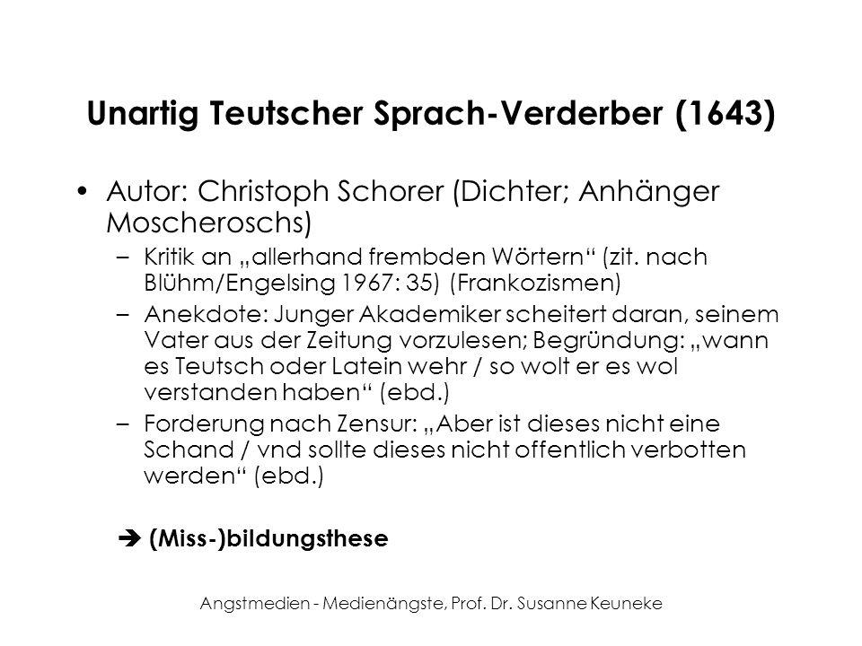 Angstmedien - Medienängste, Prof. Dr. Susanne Keuneke Unartig Teutscher Sprach-Verderber (1643) Autor: Christoph Schorer (Dichter; Anhänger Moscherosc