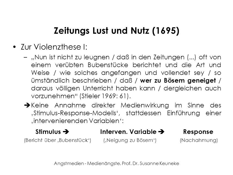 Angstmedien - Medienängste, Prof. Dr. Susanne Keuneke Zeitungs Lust und Nutz (1695) Zur Violenzthese I: –Nun ist nicht zu leugnen / daß in den Zeitung