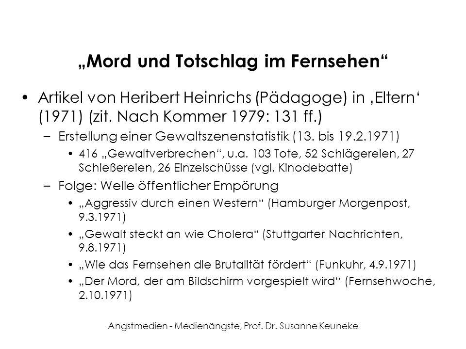 Angstmedien - Medienängste, Prof. Dr. Susanne Keuneke Mord und Totschlag im Fernsehen Artikel von Heribert Heinrichs (Pädagoge) in Eltern (1971) (zit.