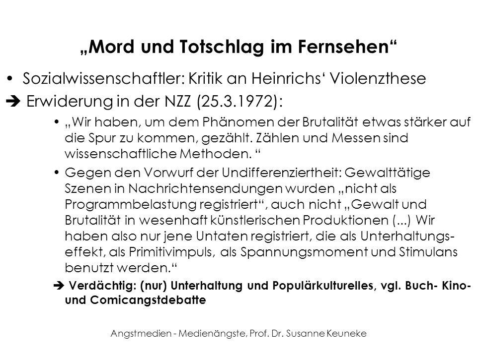 Angstmedien - Medienängste, Prof. Dr. Susanne Keuneke Mord und Totschlag im Fernsehen Sozialwissenschaftler: Kritik an Heinrichs Violenzthese Erwideru