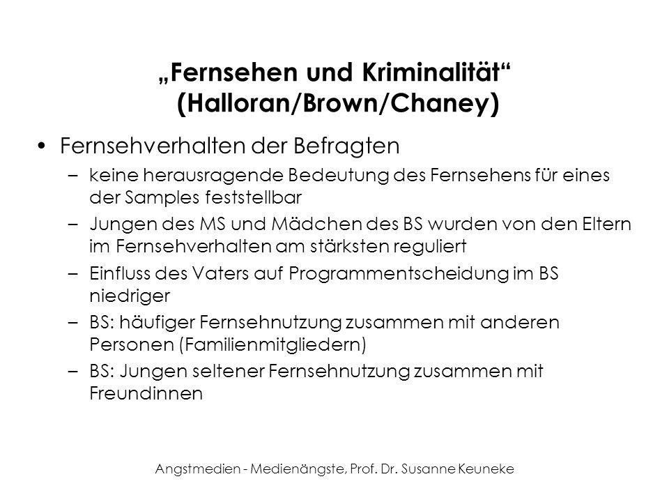 Angstmedien - Medienängste, Prof. Dr. Susanne Keuneke Fernsehen und Kriminalität (Halloran/Brown/Chaney) Fernsehverhalten der Befragten –keine herausr