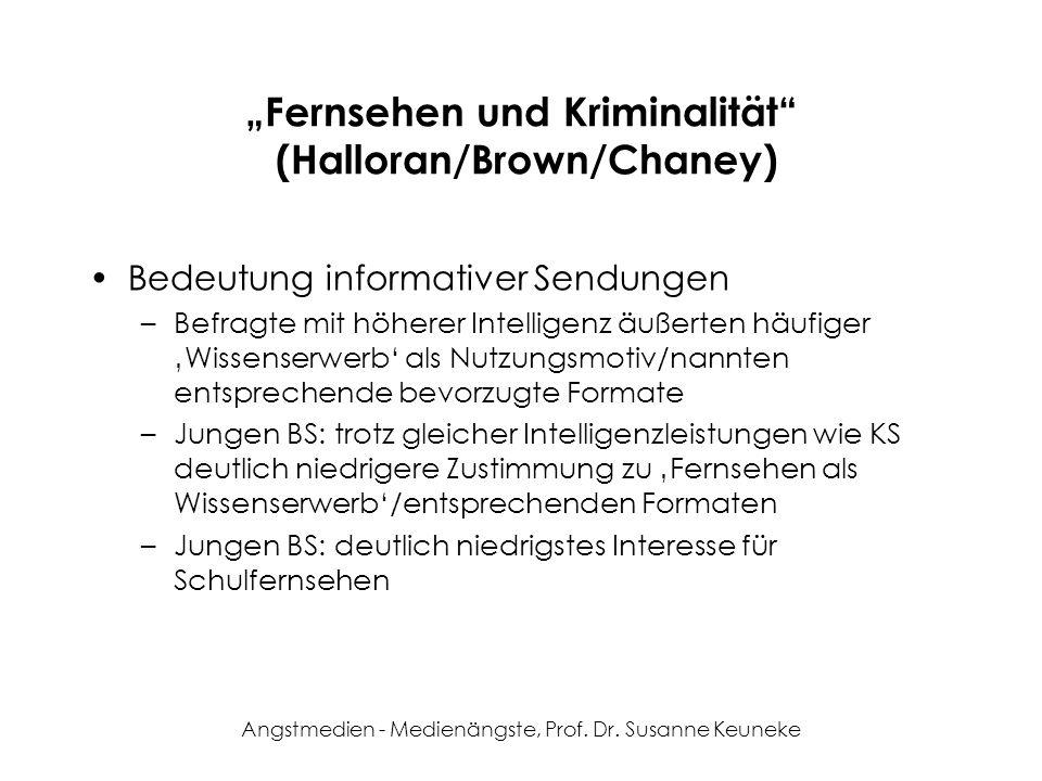 Angstmedien - Medienängste, Prof. Dr. Susanne Keuneke Fernsehen und Kriminalität (Halloran/Brown/Chaney) Bedeutung informativer Sendungen –Befragte mi