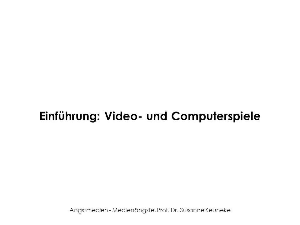 Angstmedien - Medienängste, Prof.Dr. Susanne Keuneke Entwicklung der Videospiele (vgl.