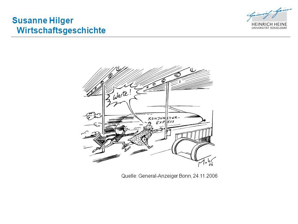 Susanne Hilger Wirtschaftsgeschichte Quelle: General-Anzeiger Bonn, 24.11.2006