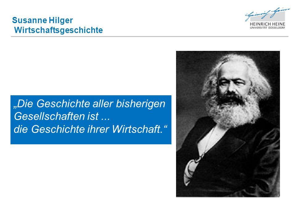 Susanne Hilger Wirtschaftsgeschichte Die Geschichte aller bisherigen Gesellschaften ist...