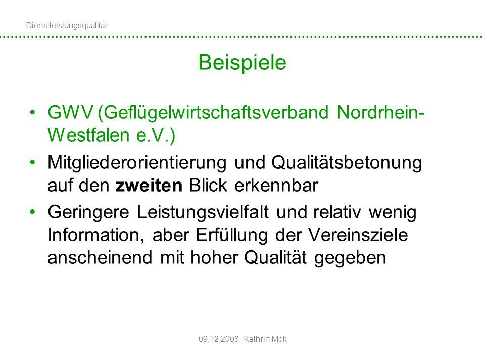 Dienstleistungsqualität 09.12.2008, Kathrin Mok Beispiele GWV (Geflügelwirtschaftsverband Nordrhein- Westfalen e.V.) Mitgliederorientierung und Qualit