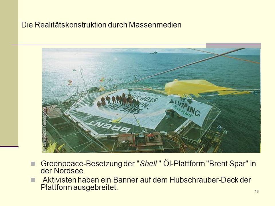16 Greenpeace-Besetzung der Shell Öl-Plattform Brent Spar in der Nordsee Aktivisten haben ein Banner auf dem Hubschrauber-Deck der Plattform ausgebreitet.