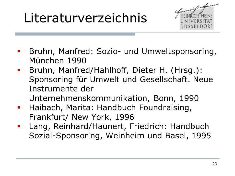 29 Bruhn, Manfred: Sozio- und Umweltsponsoring, München 1990 Bruhn, Manfred/Hahlhoff, Dieter H.