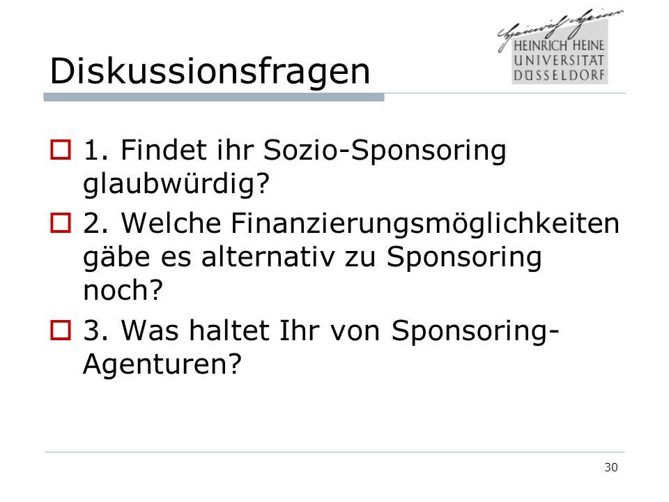 Diskussionsfragen 1.Findet ihr Sozio-Sponsoring glaubwürdig.