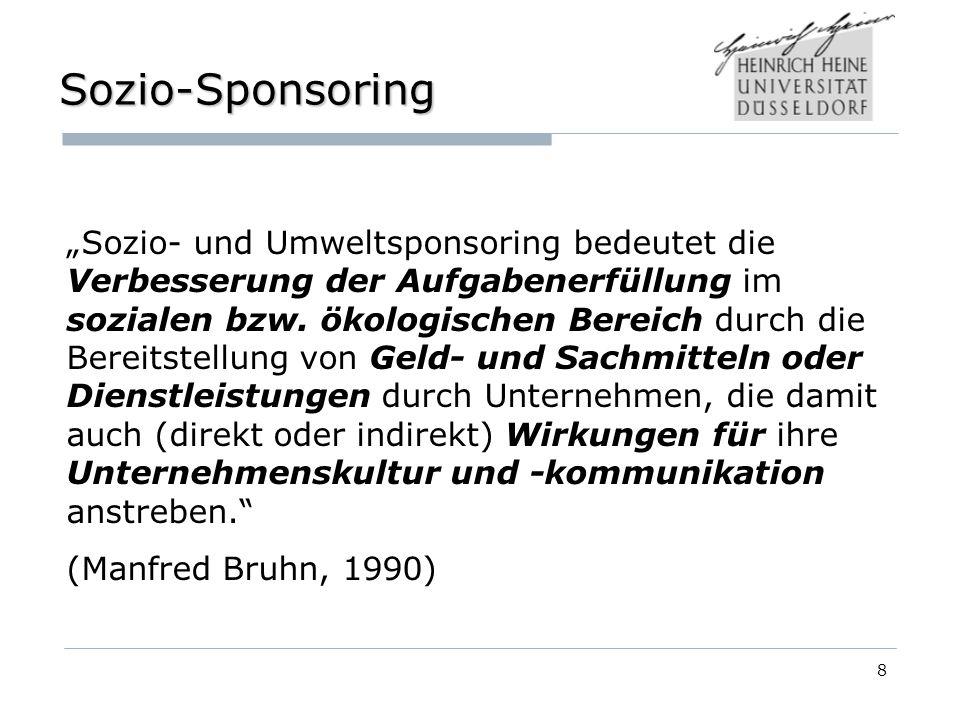 8 Sozio-Sponsoring Sozio- und Umweltsponsoring bedeutet die Verbesserung der Aufgabenerfüllung im sozialen bzw.