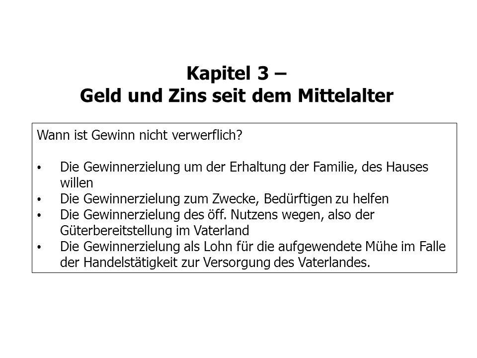 Kapitel 3 – Geld und Zins seit dem Mittelalter Wann ist Gewinn nicht verwerflich? Die Gewinnerzielung um der Erhaltung der Familie, des Hauses willen