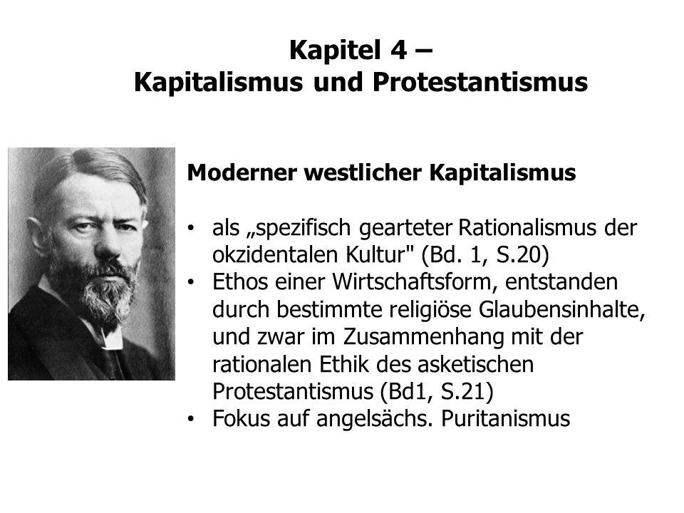Kapitel 4 – Kapitalismus und Protestantismus Moderner westlicher Kapitalismus als spezifisch gearteter Rationalismus der okzidentalen Kultur