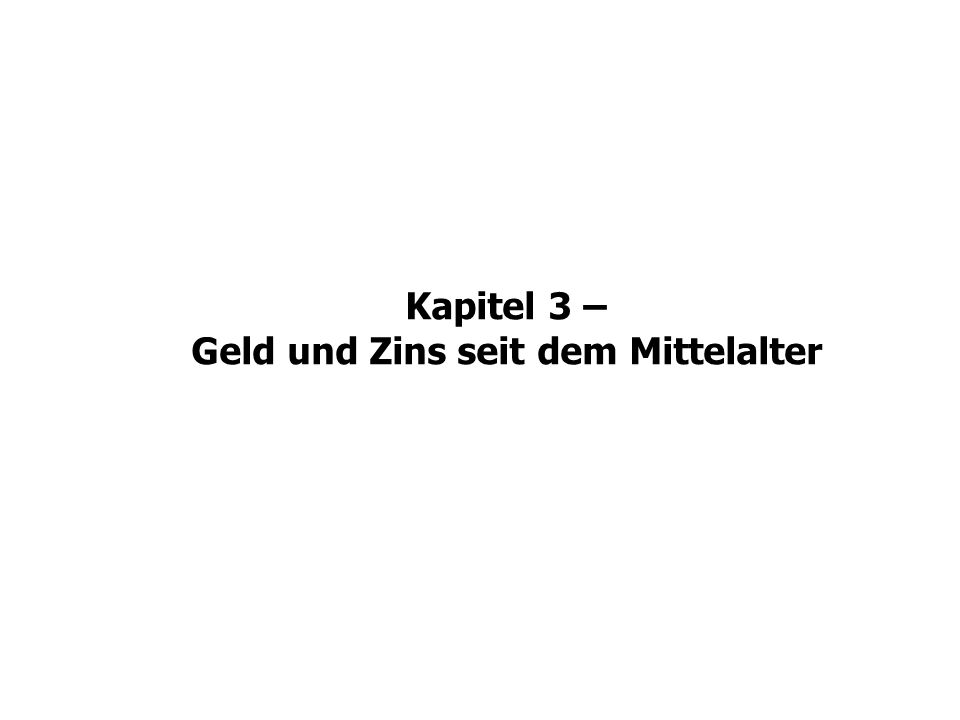 Kapitel 3 – Geld und Zins seit dem Mittelalter Modell Kleinkredite.