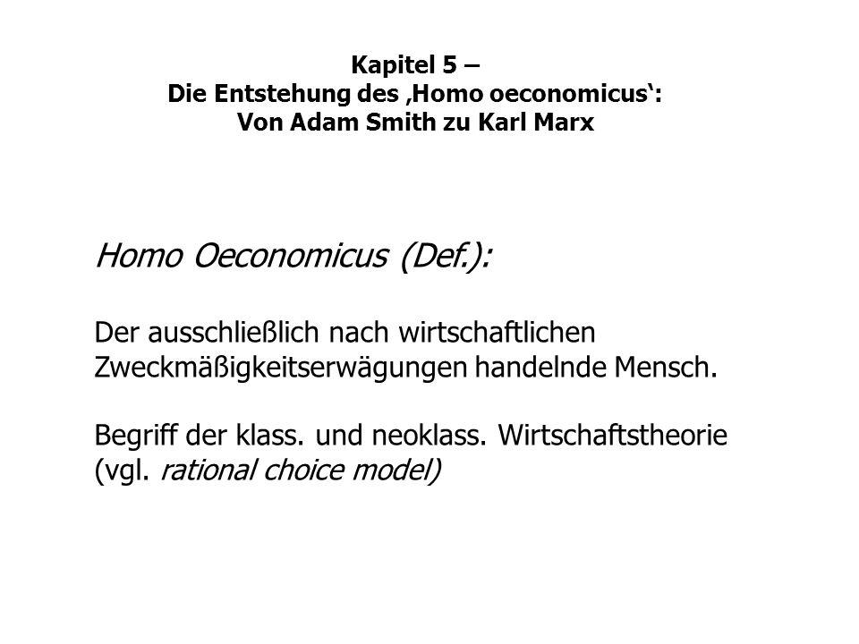 Homo Oeconomicus (Def.): Der ausschließlich nach wirtschaftlichen Zweckmäßigkeitserwägungen handelnde Mensch. Begriff der klass. und neoklass. Wirtsch