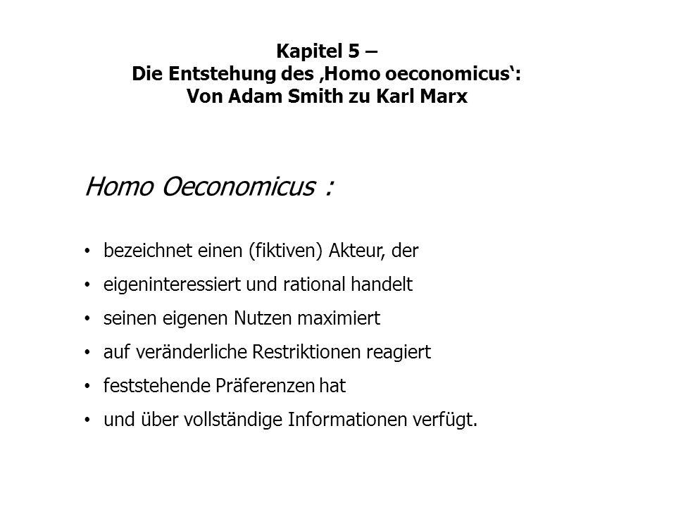 Homo Oeconomicus : bezeichnet einen (fiktiven) Akteur, der eigeninteressiert und rational handelt seinen eigenen Nutzen maximiert auf veränderliche Re