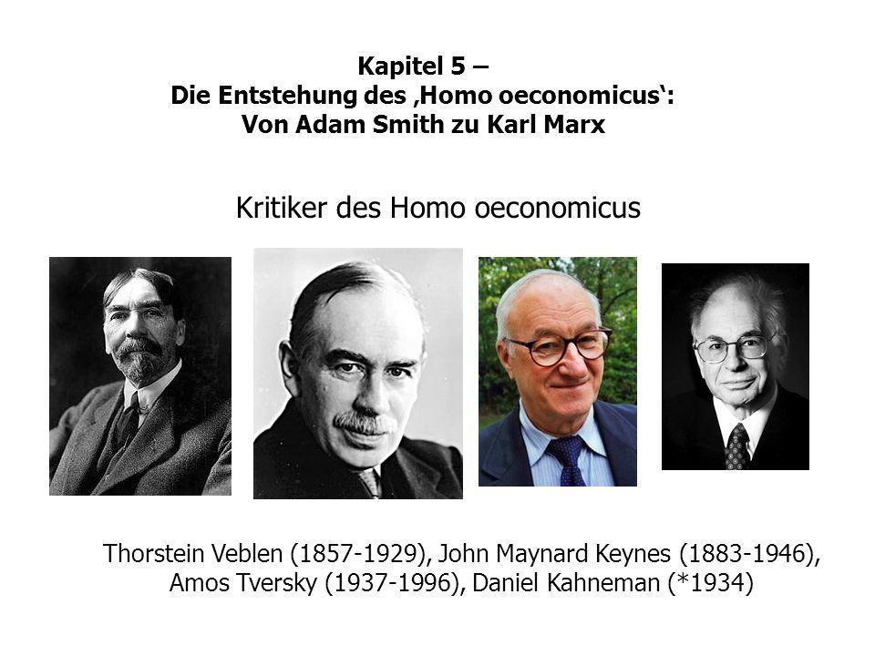 Thorstein Veblen (1857-1929), John Maynard Keynes (1883-1946), Amos Tversky (1937-1996), Daniel Kahneman (*1934) Kapitel 5 – Die Entstehung des Homo o