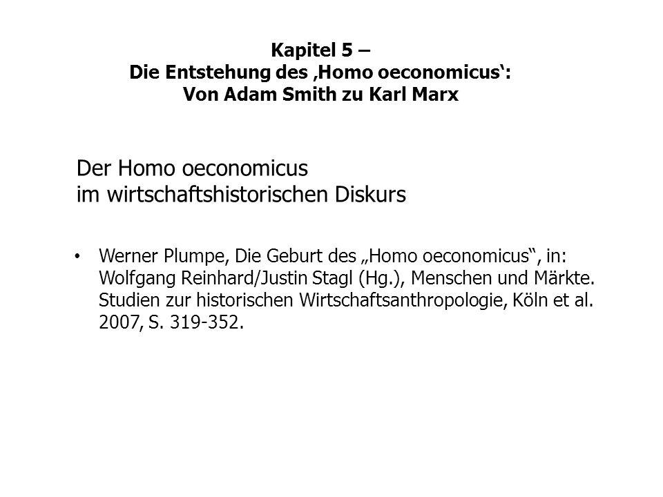 Werner Plumpe, Die Geburt des Homo oeconomicus, in: Wolfgang Reinhard/Justin Stagl (Hg.), Menschen und Märkte. Studien zur historischen Wirtschaftsant