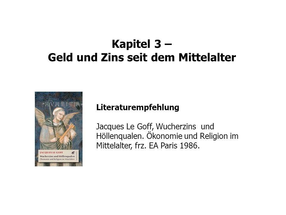 Literaturempfehlung Jacques Le Goff, Wucherzins und Höllenqualen. Ökonomie und Religion im Mittelalter, frz. EA Paris 1986.