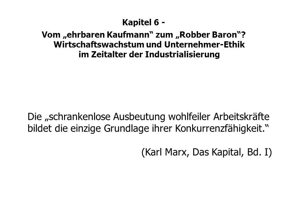 Die schrankenlose Ausbeutung wohlfeiler Arbeitskräfte bildet die einzige Grundlage ihrer Konkurrenzfähigkeit. (Karl Marx, Das Kapital, Bd. I) Kapitel