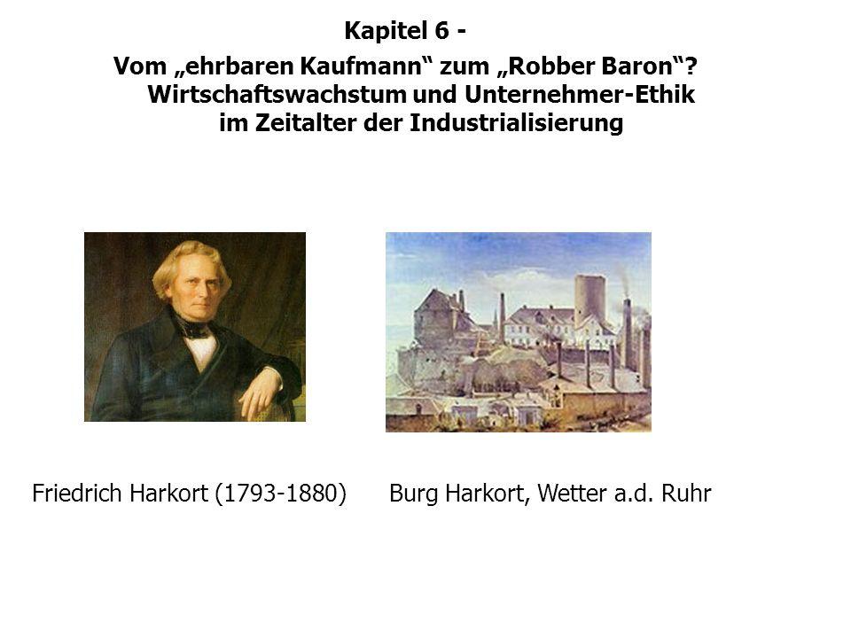 Burg Harkort, Wetter a.d. RuhrFriedrich Harkort (1793-1880) Kapitel 6 - Vom ehrbaren Kaufmann zum Robber Baron? Wirtschaftswachstum und Unternehmer-Et