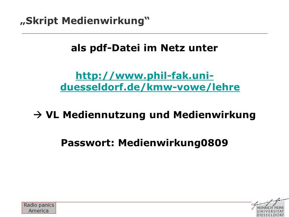 Radio panics America Skript Medienwirkung als pdf-Datei im Netz unter http://www.phil-fak.uni- duesseldorf.de/kmw-vowe/lehre VL Mediennutzung und Medi