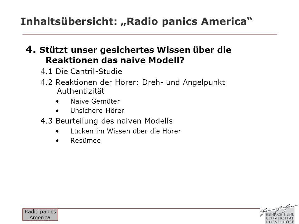 Radio panics America Inhaltsübersicht: Radio panics America 4. Stützt unser gesichertes Wissen über die Reaktionen das naive Modell? 4.1 Die Cantril-S