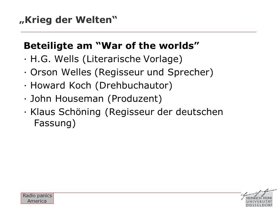 Radio panics America Krieg der Welten Beteiligte am War of the worlds · H.G. Wells (Literarische Vorlage) · Orson Welles (Regisseur und Sprecher) · Ho