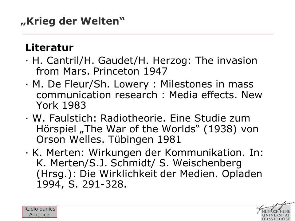 Radio panics America Krieg der Welten Literatur · H. Cantril/H. Gaudet/H. Herzog: The invasion from Mars. Princeton 1947 · M. De Fleur/Sh. Lowery : Mi