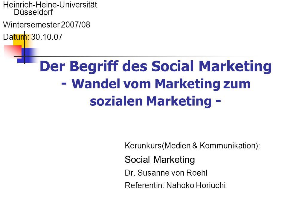 1.Wie ist die Entwicklung von Marketing zu Social Marketing.