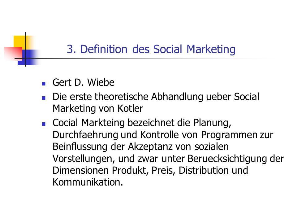 4.Drei Ansaetze des Social Marketing 4-1. Generis Concept of Marketing 4-2.