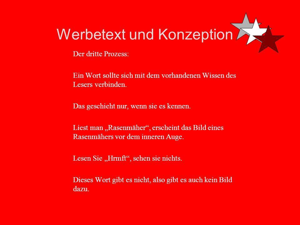 Werbetext und Konzeption 1.Sätze und Satzfolgen verstehen Erstmal muss man der deutschen Subjekt-Prädikat Objekt-Grammatik mächtig sein. Der zweite Pr
