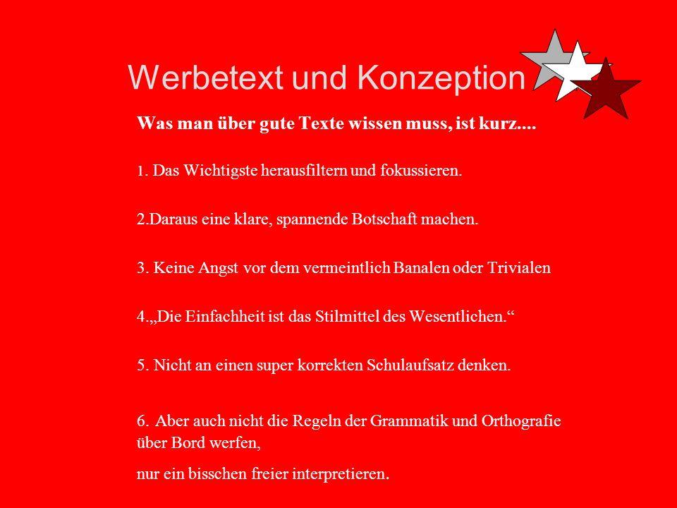 Werbetext und Konzeption Die Anpassung des Lesers an den Text verlangen wissenschaftliche Lehrtexte.