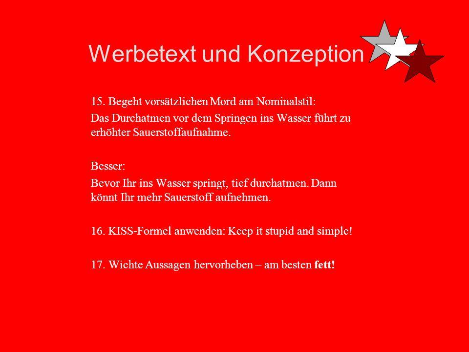 Werbetext und Konzeption 1.Sätze und Satzfolgen verstehen Erstmal muss man der deutschen Subjekt-Prädikat Objekt-Grammatik mächtig sein.