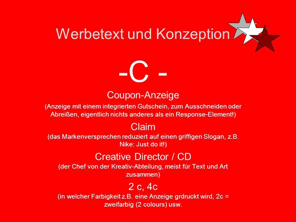 Werbetext und Konzeption - C - Copy (nichts anderes als Text, wird aber meist für die Longcopy verwendet=Fließtext) Copy Strategy Die Copystrategie is