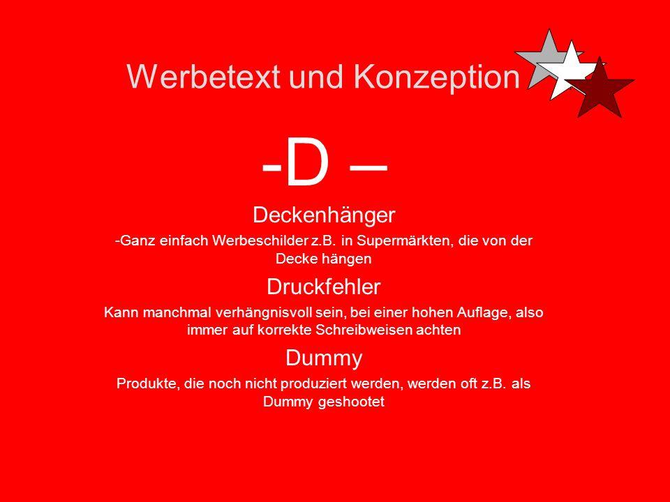 Werbetext und Konzeption -D – Direktmarketing -Direkte Kundenansprache z.B. per Brief und Antwortkarte, -mit messbarer Reaktion -Dialogmethode Die hoh