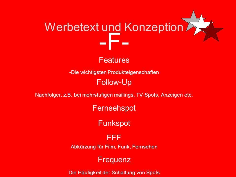 Werbetext und Konzeption -F- Format -Wichtig für den Aufbau eines Werbemittels, um zu sehen wie viel Text-Raum vorhanden ist - oder um neue kreative I