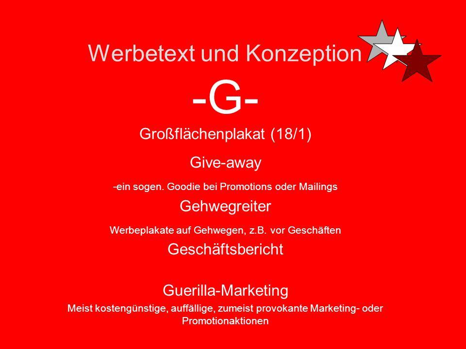 Werbetext und Konzeption -F- Features -Die wichtigsten Produkteigenschaften Follow-Up Nachfolger, z.B. bei mehrstufigen mailings, TV-Spots, Anzeigen e