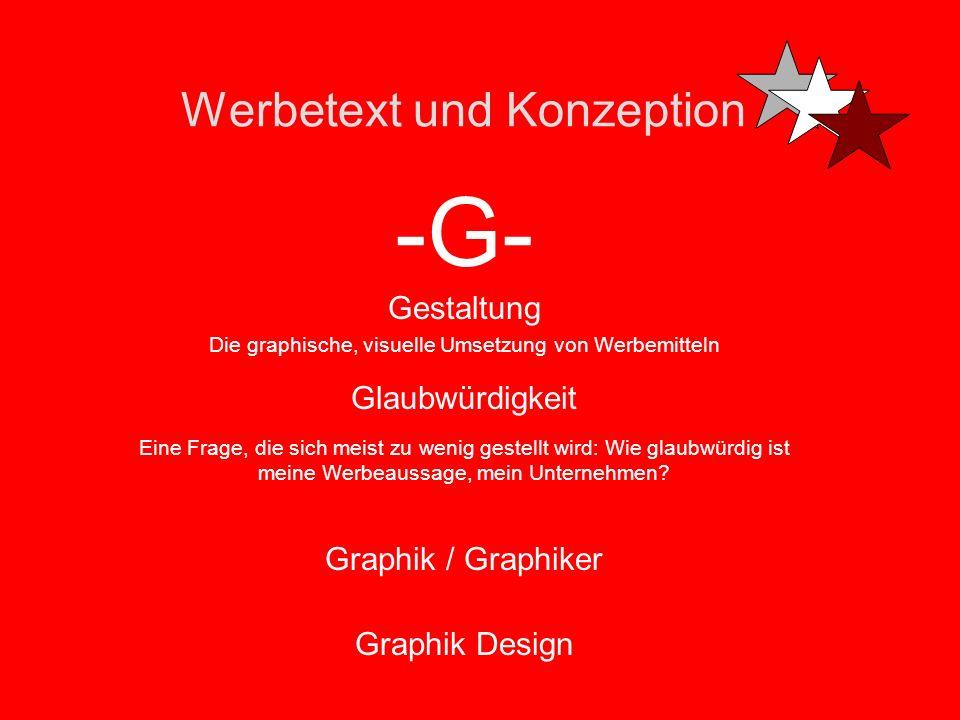 Werbetext und Konzeption -G- Großflächenplakat (18/1) Give-away -ein sogen. Goodie bei Promotions oder Mailings Gehwegreiter Werbeplakate auf Gehwegen