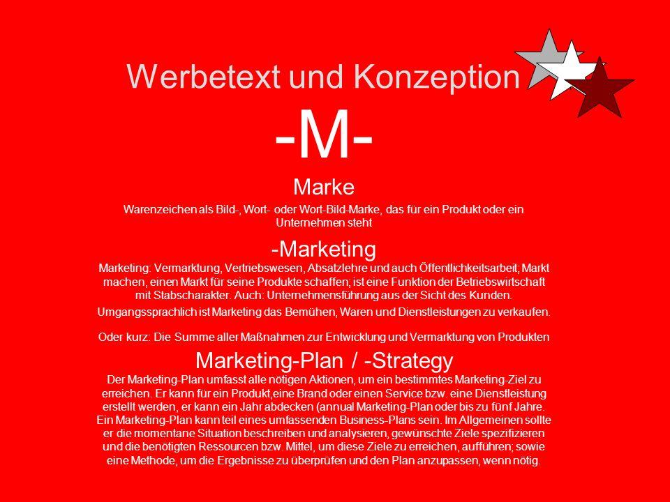 Werbetext und Konzeption -L- Launch Wenn eine Marke, ein Produkt zum ersten mal auf dem Markt erscheint Longcopy / Copy Der lange Text, der Fließtext