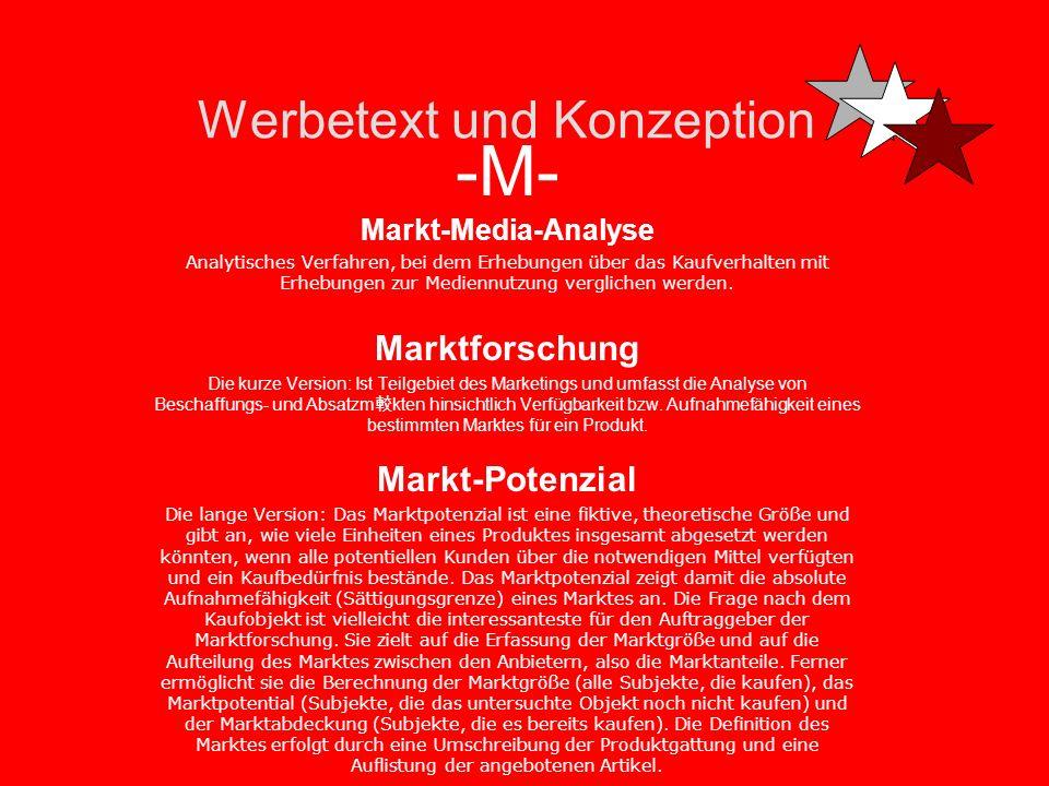 Werbetext und Konzeption -M- Marketing Mix Als Marketing-Mix bezeichnet man die Kombination der einzelnen absatzpolitischen Instrumente, also das für