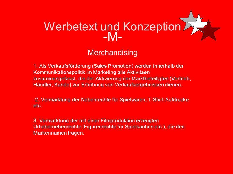 Werbetext und Konzeption -M- Markt-Media-Analyse Analytisches Verfahren, bei dem Erhebungen über das Kaufverhalten mit Erhebungen zur Mediennutzung ve