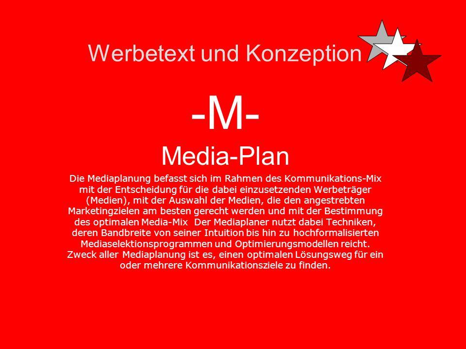 Werbetext und Konzeption -M- Media Nur große Agenturen haben eine eigene Media-Abteilung. In kleinen Agenturen gibt es nur einen Mediaplaner oder die