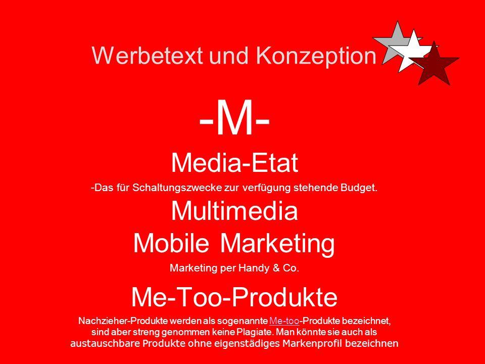 Werbetext und Konzeption -M- Media-Plan Die Mediaplanung befasst sich im Rahmen des Kommunikations-Mix mit der Entscheidung für die dabei einzusetzend