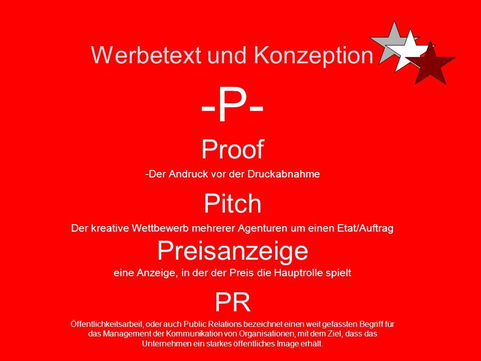 Werbetext und Konzeption -P- Package Alles, was zu einem Mailing gehört: z.B. Anschreiben, Flyer, Goddie, Antwortkarte etc. -Preline Die Headline vor