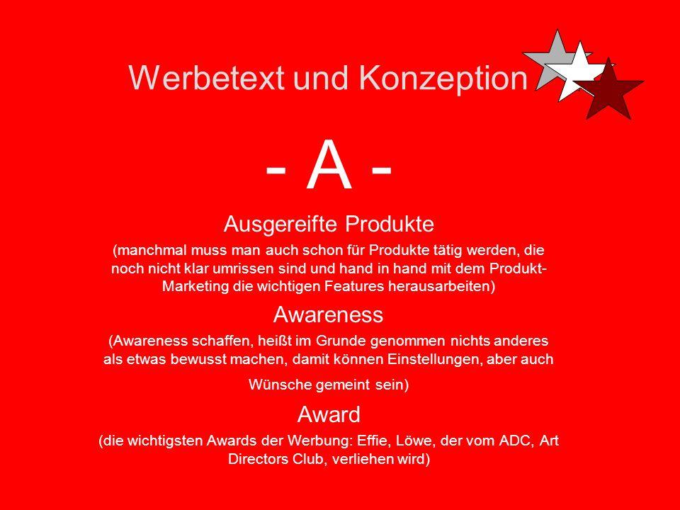 Werbetext und Konzeption - A - AIDA-Formel (Attention, Interest, Desire, Action) Argumente (Wieder Stichwort Kundennutzen bzw. eure schlagkräftigen ve